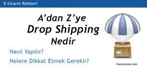 A'dan Z'ye Drop Shipping Nedir