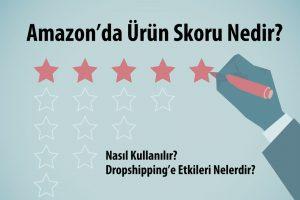 Amazon Ürün Skoru Nedir?