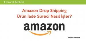 Amazon dropshipping ürün iade süreci